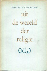 Uit de wereld der religie Th.P. van Baaren