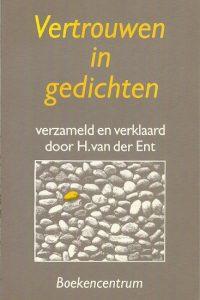 Vertrouwen in gedichten H. van der Ent 9023902696