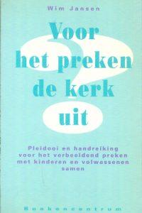 Voor het preken de kerk uit Wim Jansen
