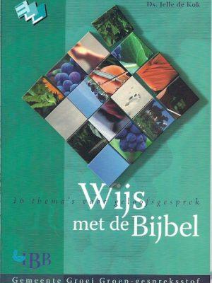 Wijs met de bijbel Jelle de Kok 9032307711