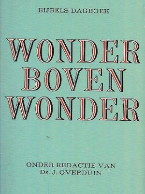 Wonder boven Wonder bijbels dagboek J. Overduin 9021050404