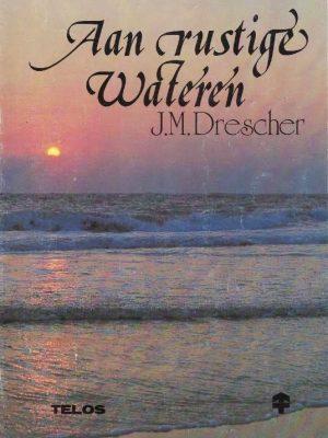 Aan rustige wateren J.M. Drescher 9070146258