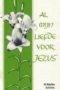 Al mijn liefde voor Jezus M. Basilea Schlink