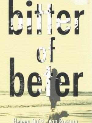 Bitter of beter Heleen Quist van Rossum 9789077669211