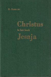 Christus in het boek Jesaja R. Been Sr.