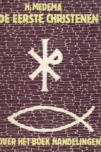 De eerste christenen over het boek Handelingen H. Medema 9063530900