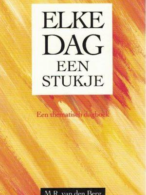 Elke dag een stukje thematisch dagboek M.R. van den Berg