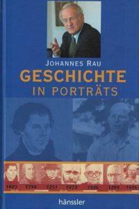 Geschichte in Porträts Johannes Rau Ausgew. von Matthias Schreiber 377514045X