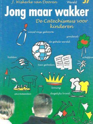 Jong maar wakker de catechismus voor kinderen Woord en wereld 57