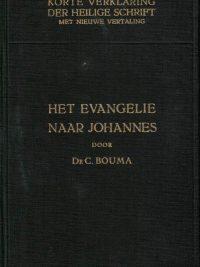Korte verklaring der Heilige Schrift Het Evangelie naar Johannes Tweede deel 3e druk 1950