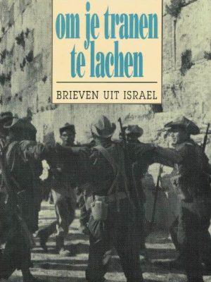 Om je tranen te lachen Brieven uit Israël Wiesje de Lange