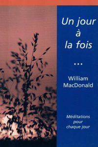 Un jour à la fois méditations pour chaque jour William MacDonald
