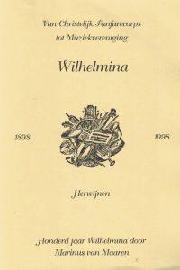 Van christelijk fanfarecorps tot muziekvereniging Wilhelmina Herwijnen1898 1998honderd jaar Wilhelmina