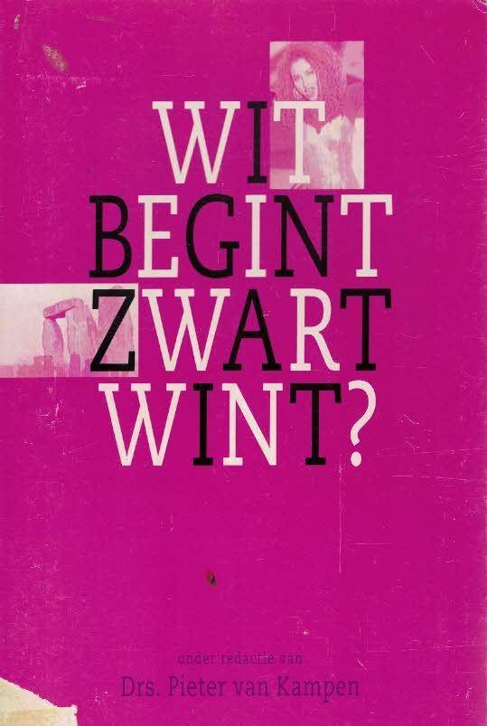 Wit begint zwart wint Pieter van Kampen 9060648048