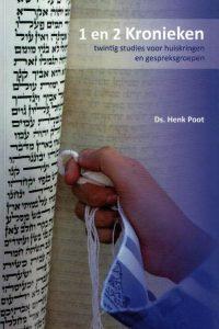 1 en 2 Kronieken twintig studies voor huiskringen en gespreksgroepen ds. Henk Poot