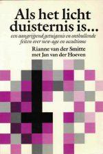 Als het licht duisternis is ...-Rianne van der Smitte-9060674901