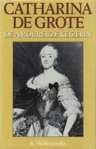 Catharina de Grote-de amoureuze keizerin-K. Waliszevski-9067901903