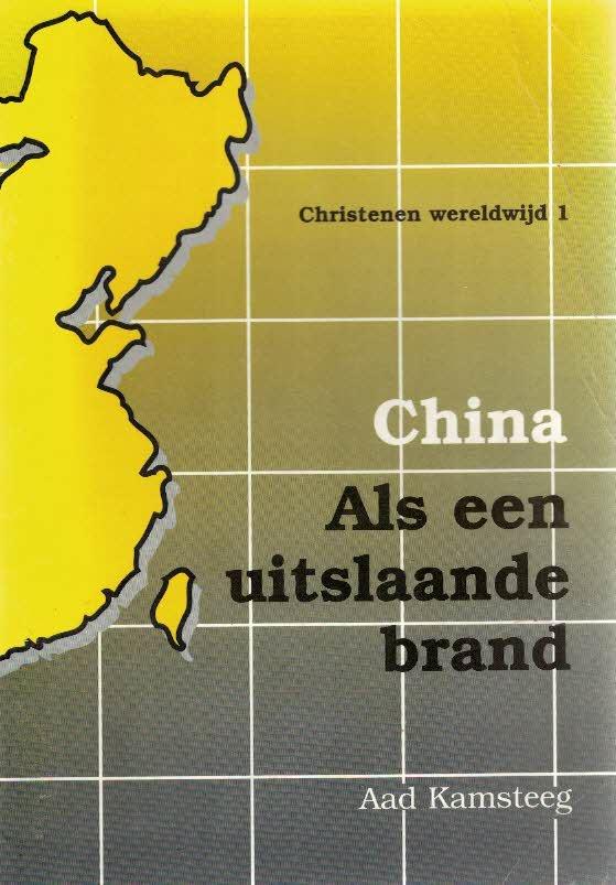 China Als een uitslaande brand Aad Kamsteeg