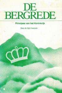 De bergrede Principes van het Koninkrijk Mattheüs 5 6 en 7 Jb. Klein Haneveld