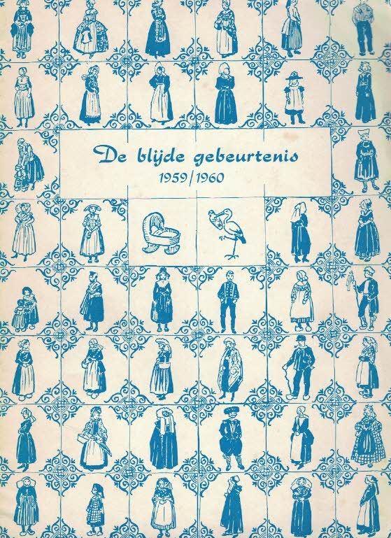De blijde gebeurtenis Kraam en doop in Nederland Nederlands Openluchtmuseum Arnhem 1959 1960