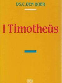 De eerste brief van Paulus aan Timotheüs C. den Boer 9024244129