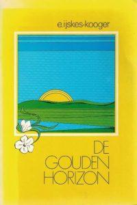 De gouden horizon E. IJskes Kooger 9060643364