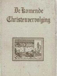 De komende christenvervolging E. Dörschler 3e