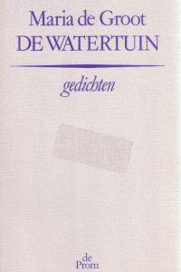 De watertuin Gedichten Maria de Groot 9068011421