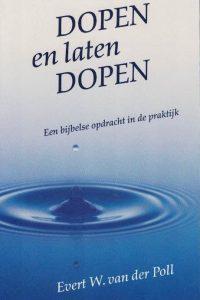 Dopen en laten dopen Evert W. van der Poll 9060676696