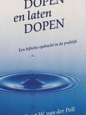 Dopen en laten dopen-Evert W. van der Poll-9060676696