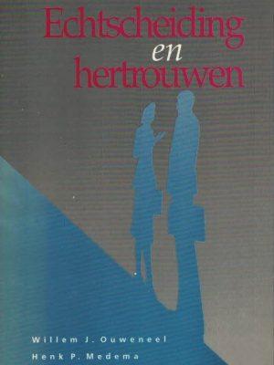 Echtscheiding en hertrouwen-Willem J. Ouweneel-Henk P. Medema-9063531567