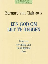 Een God om lief te hebben tekst en vertaling van De diligendo Deo