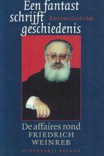 Een fantast schrijft geschiedenis-de affaires rond Friedrich Weinreb-Regina Grüter