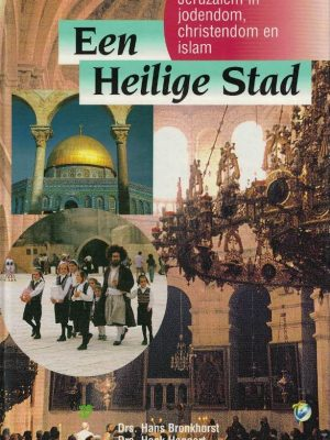 Een heilige stad-Jeruzalem in Jodendom, Christendom en Islam-9789050306386
