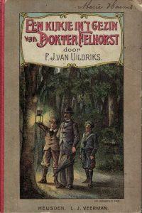 Een kijkje in t gezin van dokter Felhorst F.J. van Uildriks