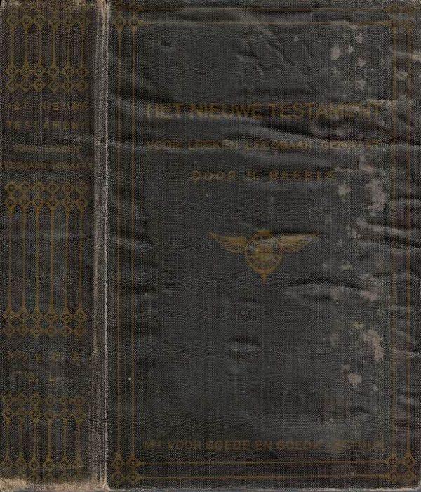 Het Nieuwe Testament voor leeken leesbaar gemaakt 1908 H. Bakels