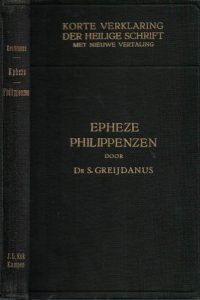 Korte verklaring der Heilige Schrift Epheze Philippenzen S. Greijdanus 2e druk