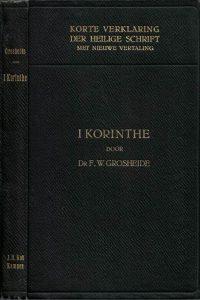 Korte verklaring der Heilige Schrift I Korinthe F.W. Grosheide