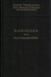 Korte verklaring der Heilige Schrift Koningen II 4e druk C. Van Gelderen