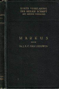 Korte verklaring der Heilige Schrift Markus J.A.C. van Leeuwen 2e druk