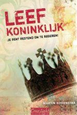 Leef koninklijk-je bent bestemd om te regeren-Martin Koornstra-9789490254018