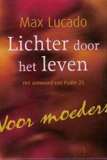 Lichter door het leven-het antwoord van Psalm 23-voor moeders-Max Lucado