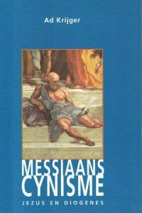 Messiaans cynisme Jezus en Diogenes Ad Krijger 9025947840
