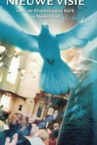 Nieuwe visie voor de Protestantse Kerk in Nederland een boekje over de evangelische beweging binnen de Protestants Kerk in Nederland