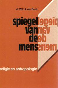 Spiegel van de mens religie en antropologie dr. W.E.A. van Beek 9023219228