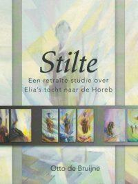Stilte Een retraîte studie over Elias tocht naar Horeb Otto de Bruine 9789460110047