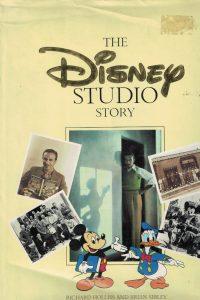 The Disney Studio story Richard Holliss Brian Sibley 0706430409
