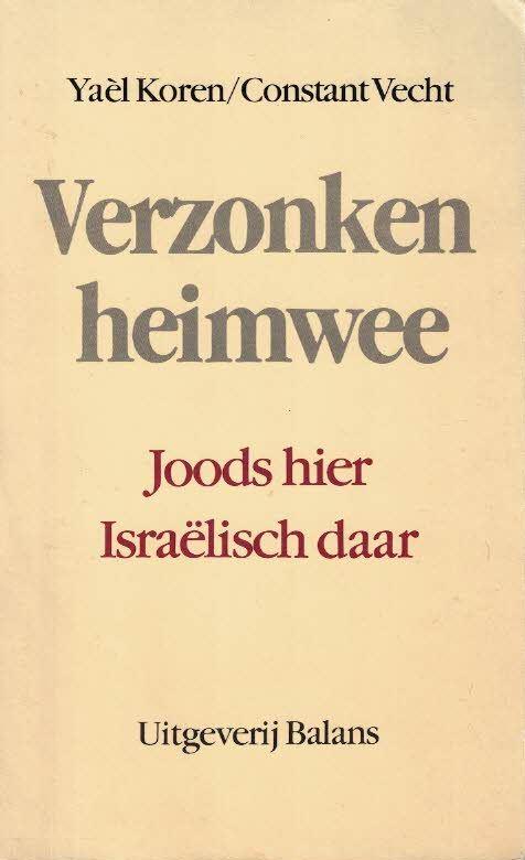 Verzonken heimwee Joods hier Israëlisch daar Yaèl Koren en Constant Vecht 9050180469