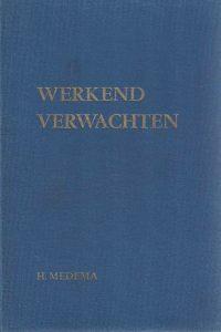 Werkend verwachten de eerste brief aan de Thessalonikers H. Medemahardcover