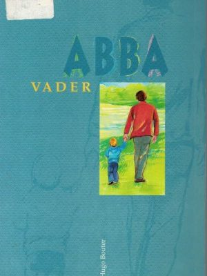 Abba Vader de rijkdommen van Gods vadernaam Hugo Bouter